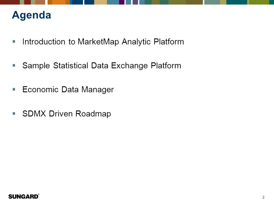 2 Agenda  Introduction to MarketMap Analytic Platform  Sample Statistical Data Exchange Platform  Economic Data Manager  SDMX Driven Roadmap