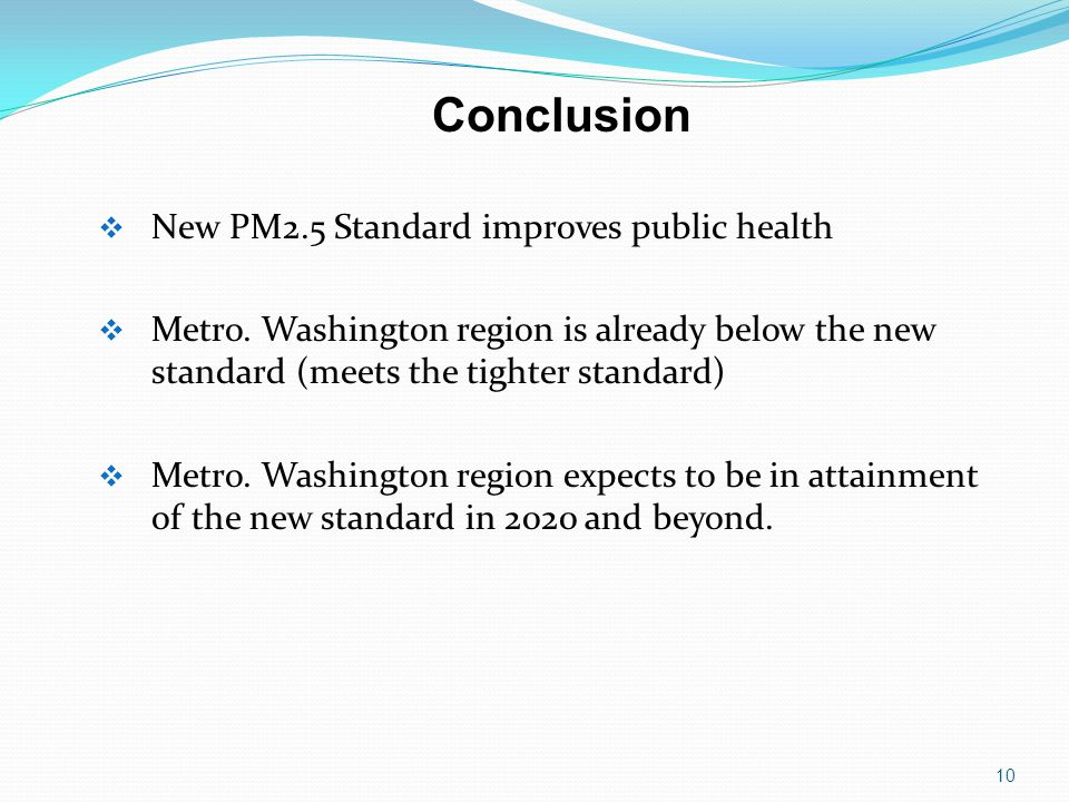 Conclusion 10  New PM2.5 Standard improves public health  Metro.