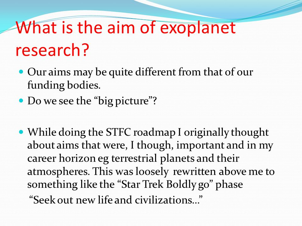 What is the aim of exoplanet research.