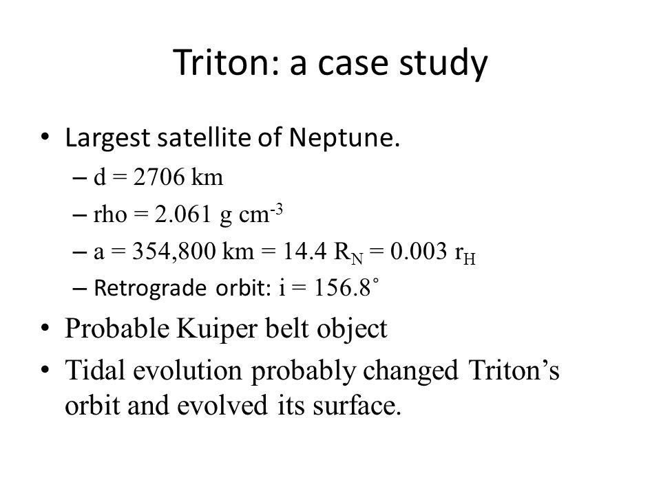 Triton: a case study Largest satellite of Neptune.