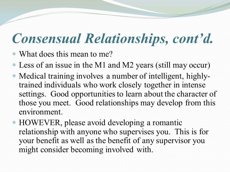 Consensual Relationships, cont'd. What does this mean to me.
