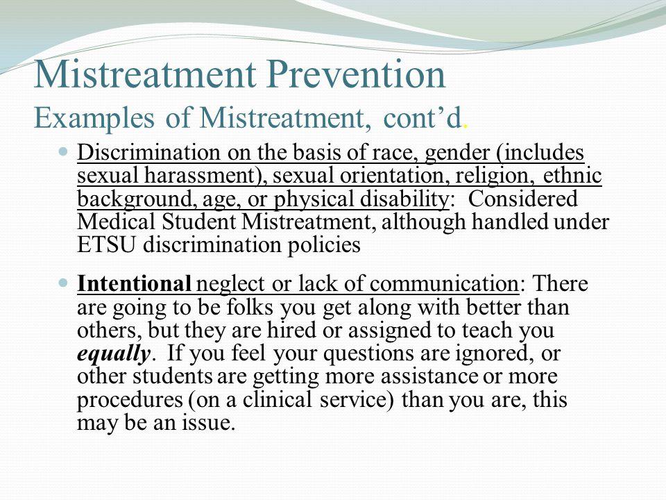 Mistreatment Prevention Examples of Mistreatment, cont'd.