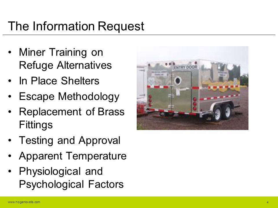 www.hoganlovells.com The Information Request Miner Training on Refuge Alternatives In Place Shelters Escape Methodology Replacement of Brass Fittings Testing and Approval Apparent Temperature Physiological and Psychological Factors 4