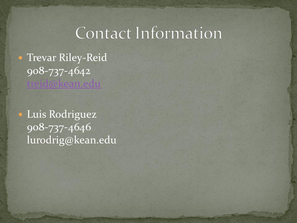 Trevar Riley-Reid 908-737-4642 treid@kean.edu treid@kean.edu Luis Rodriguez 908-737-4646 lurodrig@kean.edu