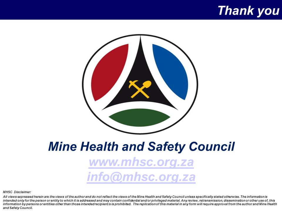 MHSC Disclaimer: All views expressed herein are the views of the author and do not reflect the views of the Mine Health and Safety Council unless spec