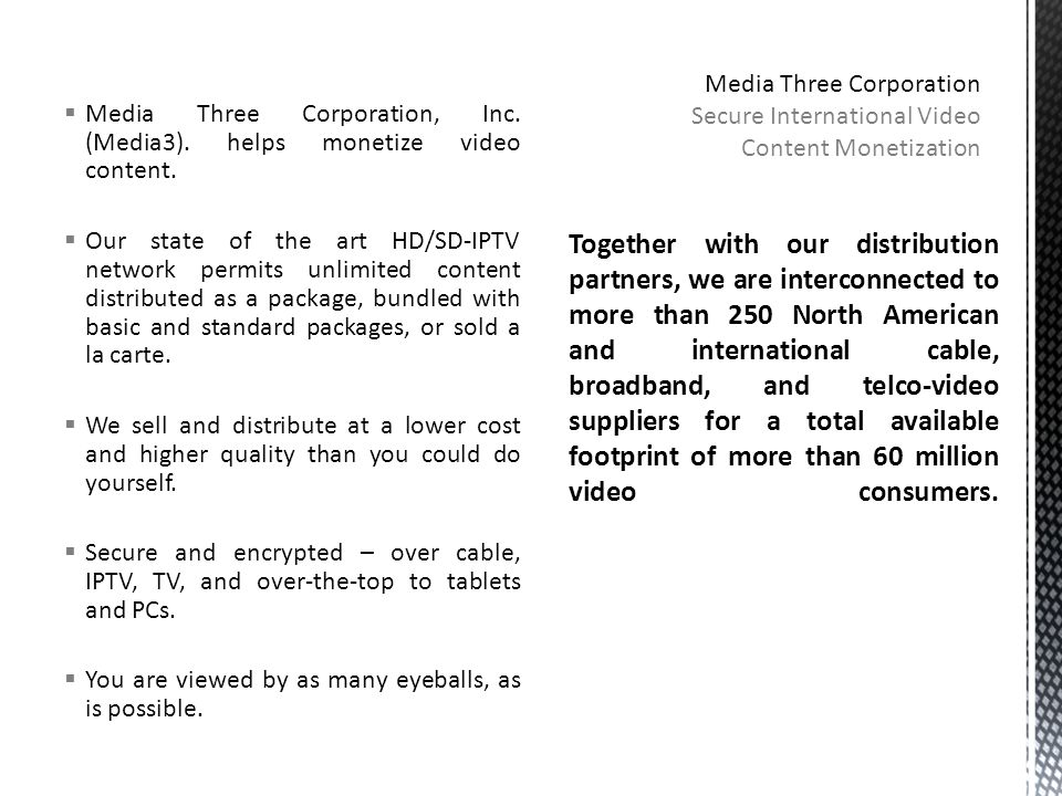 Media Three Corporation, Inc. (Media3). helps monetize video content.