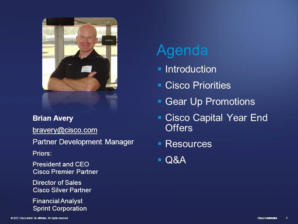 Cisco Confidential © 2012 Cisco and/or its affiliates. All rights reserved. 2 Brian Avery bravery@cisco.com Partner Development Manager Priors: Presid