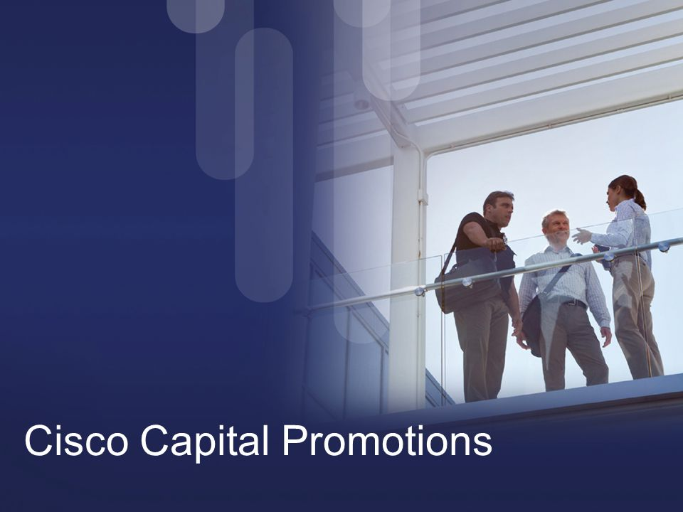 © 2012 Cisco and/or its affiliates. All rights reserved. Cisco Confidential 63 Cisco Capital Promotions