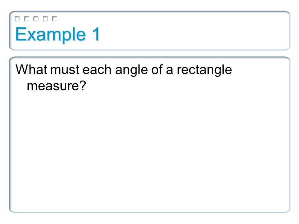 Rectangle Corollary A quadrilateral is a rectangle if and only if it has four right angles.