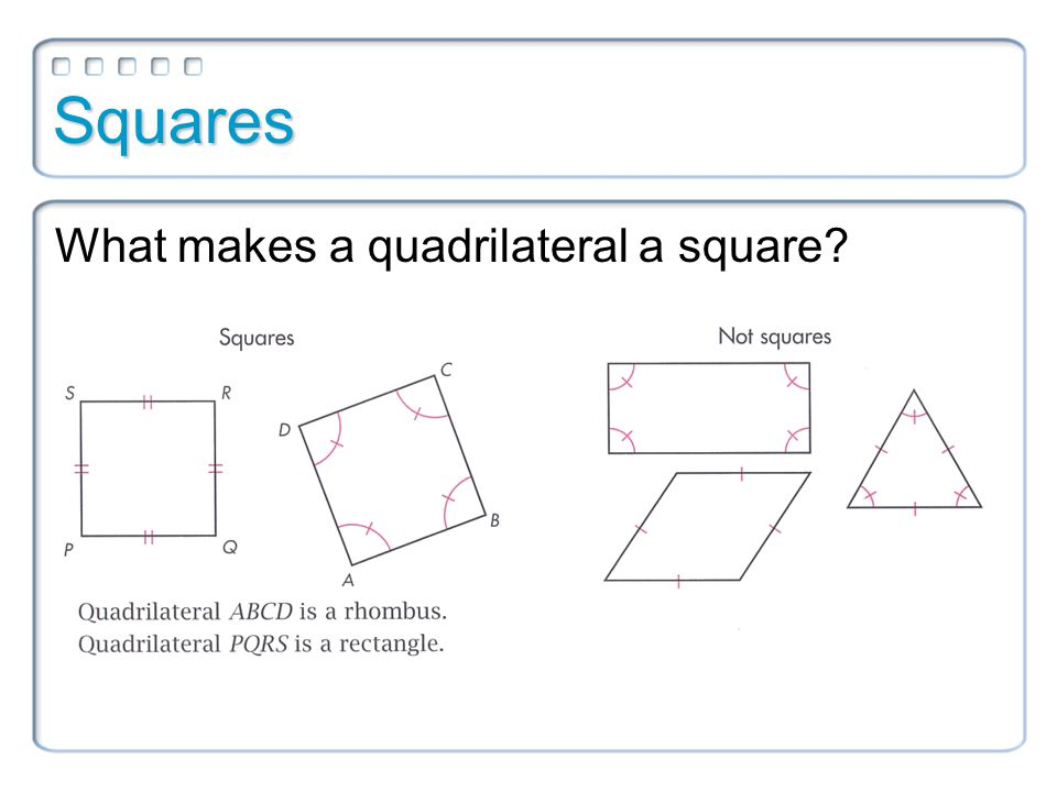 Squares square A square is a regular parallelogram.