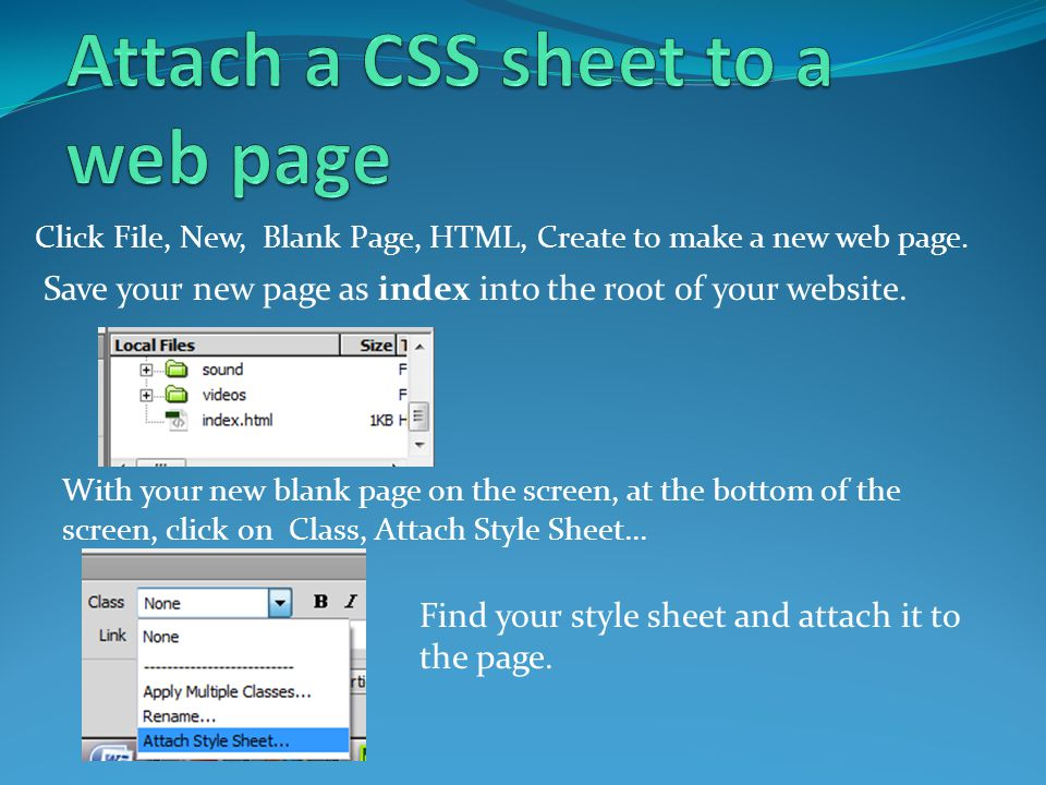 With your new blank page on the screen, at the bottom of the screen, click on Class, Attach Style Sheet...
