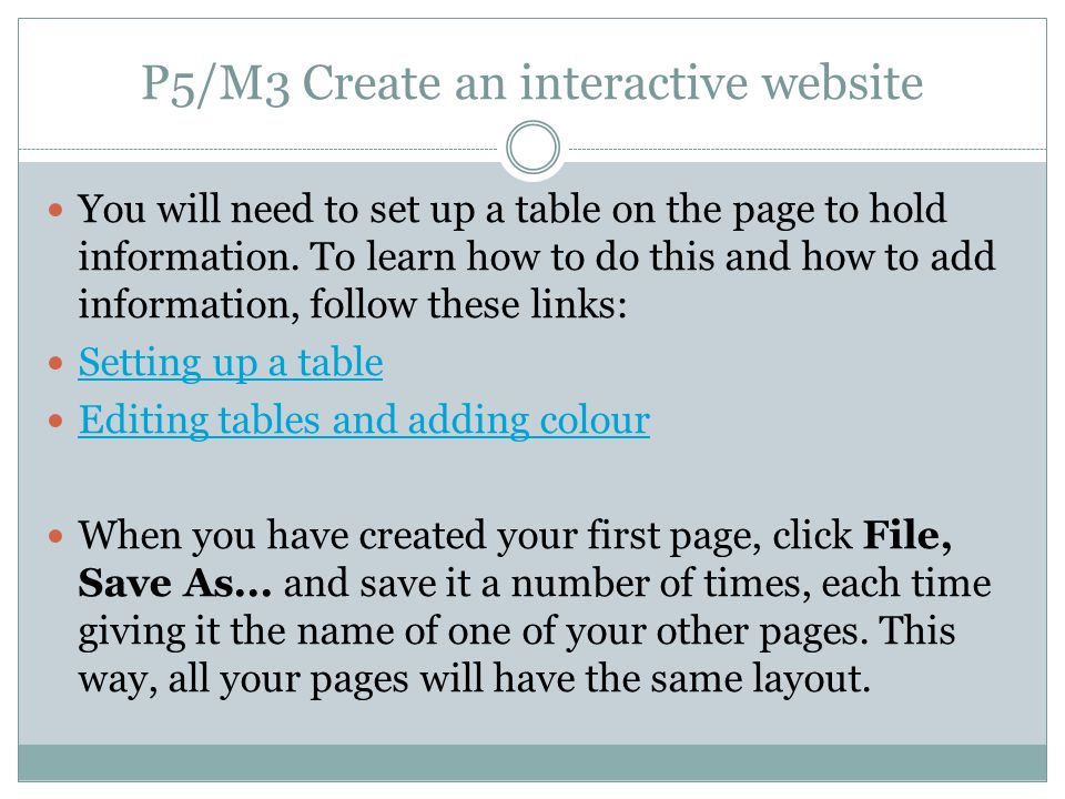 P5/M3 Create an interactive website You will need to set up a table on the page to hold information.