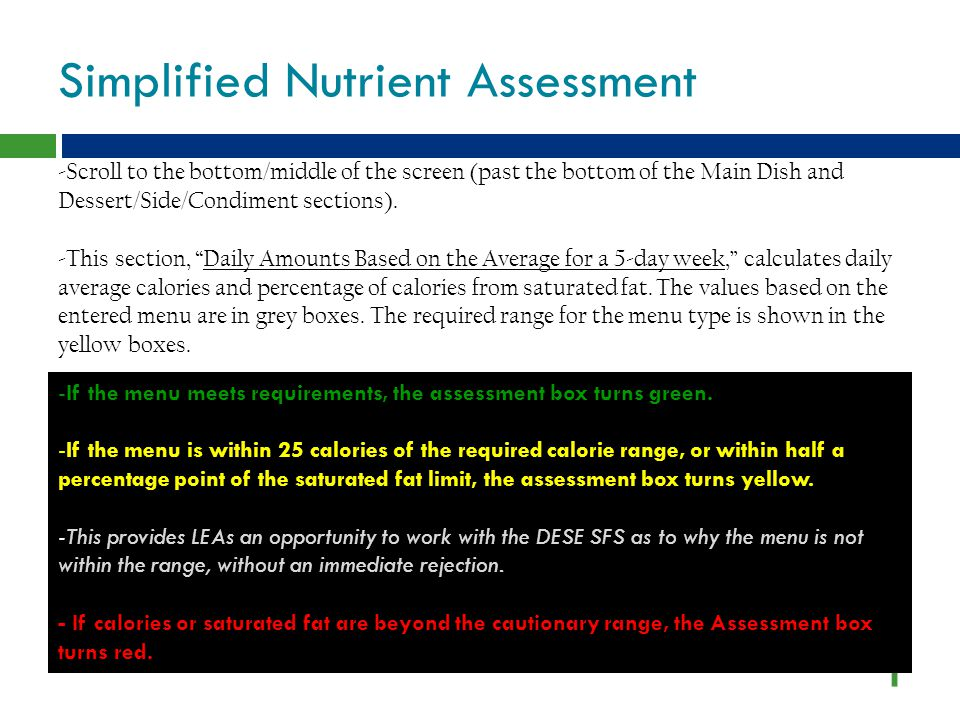Simplified Nutrient Assessment -Scroll to the bottom/middle of the screen (past the bottom of the Main Dish and Dessert/Side/Condiment sections). -Thi