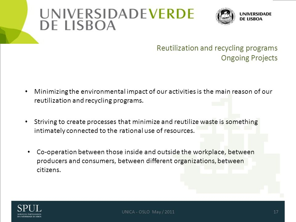 Reutilization and recycling programs Ongoing Projects 17 Striving to create processes that minimize and reutilize waste is something intimately connected to the rational use of resources.