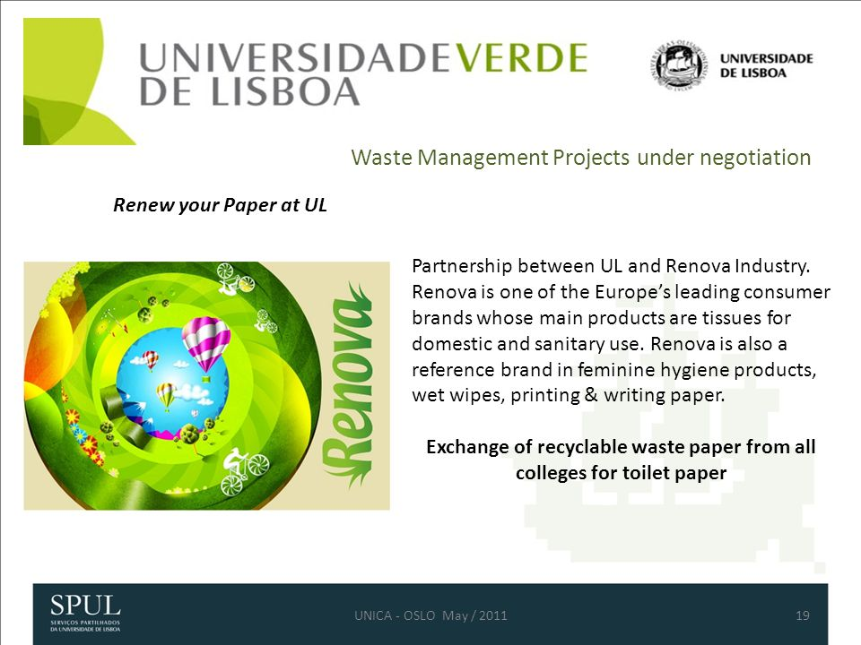 Waste Management Projects under negotiation 19 Renew your Paper at UL Partnership between UL and Renova Industry.