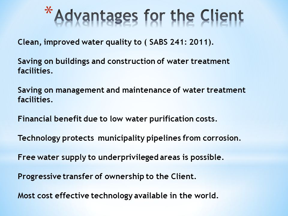 Clean, improved water quality to ( SABS 241: 2011).