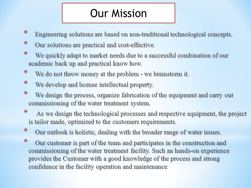 * Engineering solutions are based on non-traditional technological concepts.