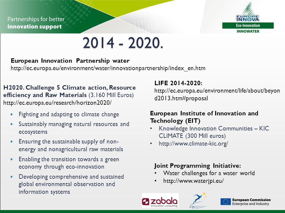 2014 - 2020. Fighting and adapting to climate change Sustainably managing natural resources and ecosystems Ensuring the sustainable supply of non- ene