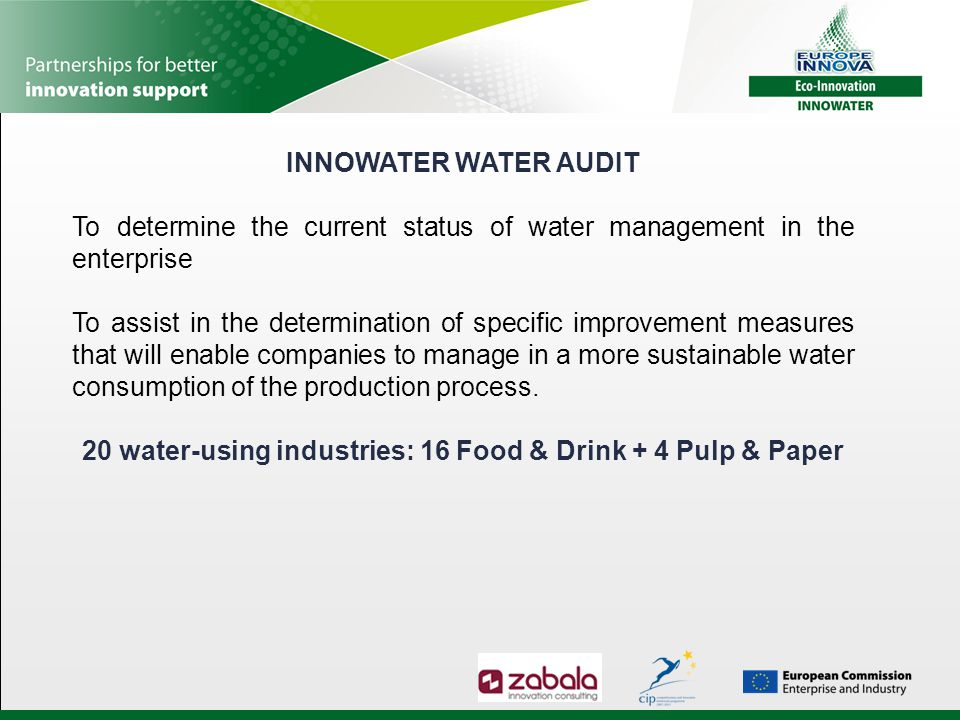 INNOWATER WATER AUDIT To determine the current status of water management in the enterprise To assist in the determination of specific improvement mea
