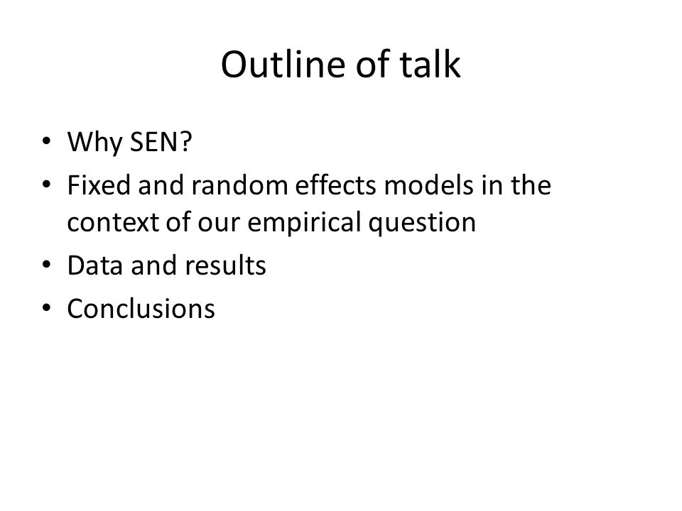Outline of talk Why SEN.