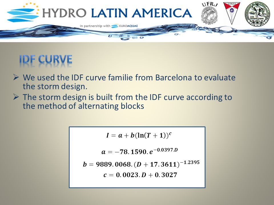  We used the IDF curve familie from Barcelona to evaluate the storm design.