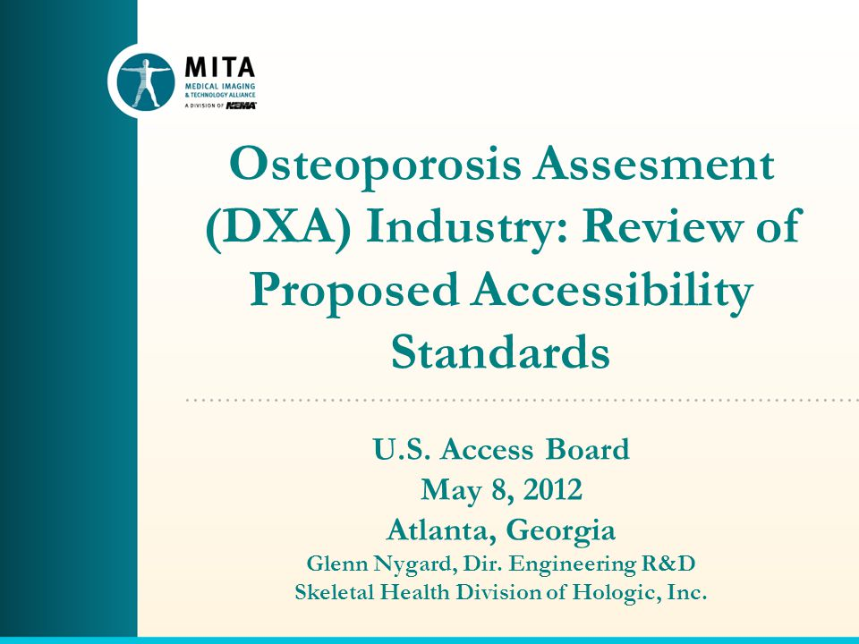 Osteoporosis Assesment (DXA) Industry: Review of Proposed Accessibility Standards U.S.