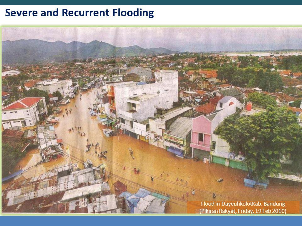 Severe and Recurrent Flooding Flood in DayeuhkolotKab. Bandung (Pikiran Rakyat, Friday, 19 Feb 2010)