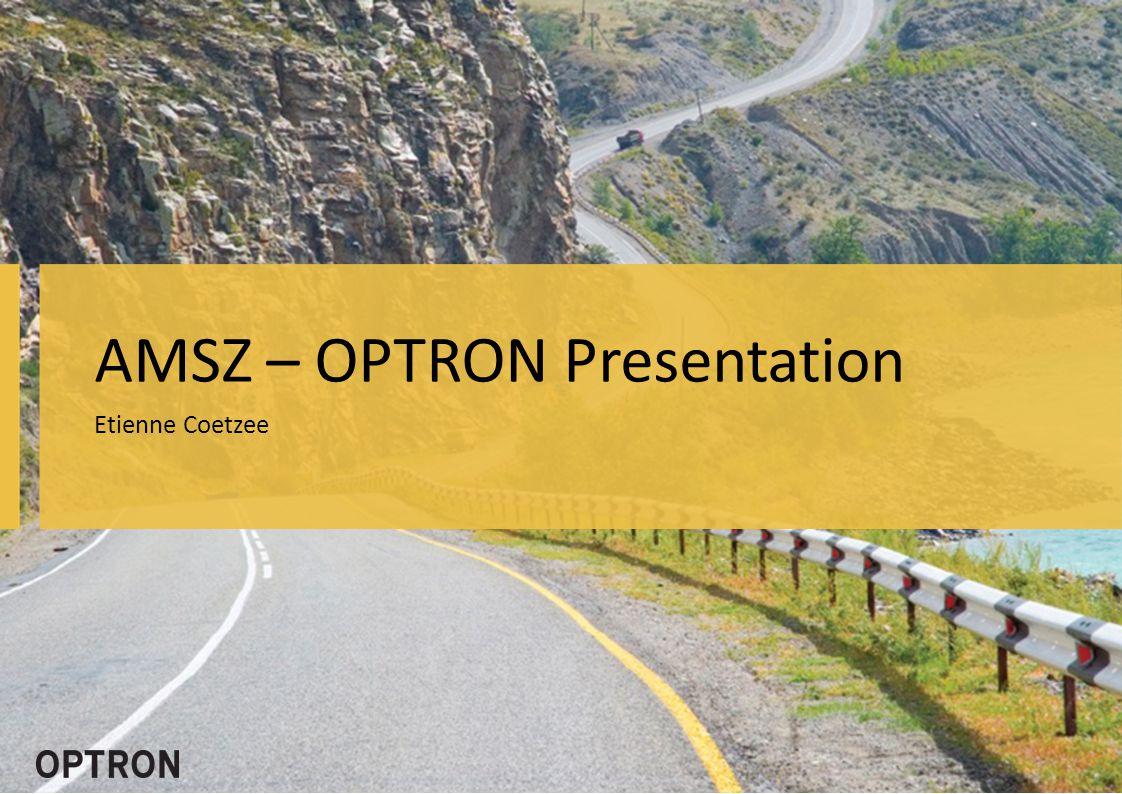 AMSZ – OPTRON Presentation Etienne Coetzee