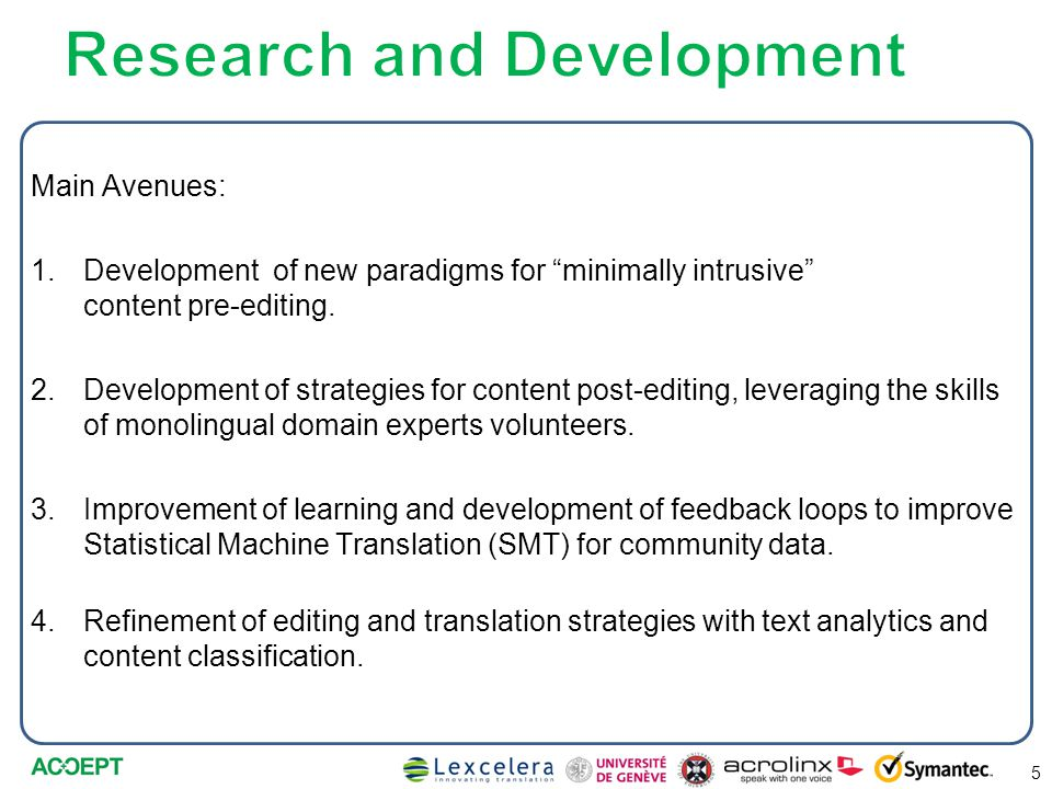 Main Avenues: 1.Development of new paradigms for minimally intrusive content pre-editing.