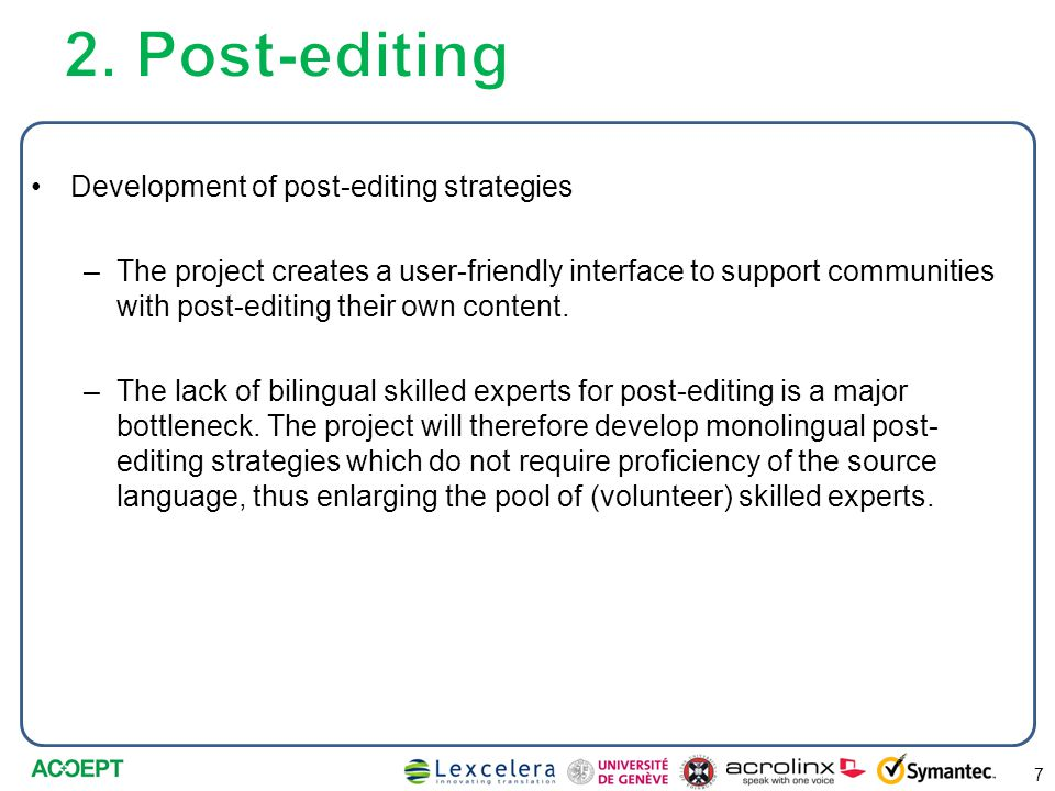 Development of post-editing strategies –The project creates a user-friendly interface to support communities with post-editing their own content.