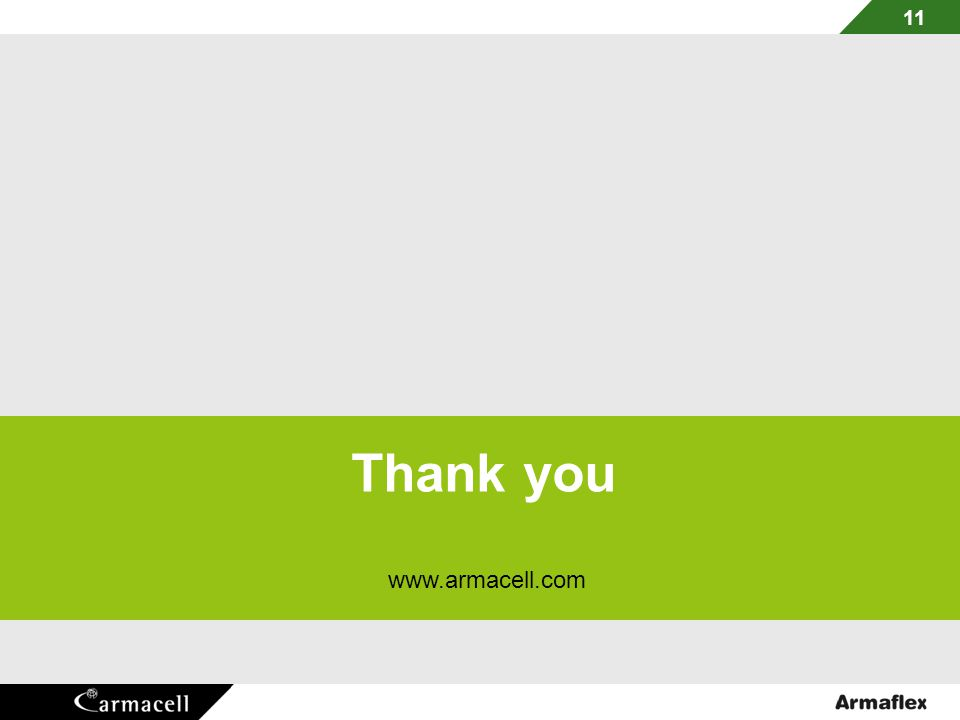 11 www.armacell.com Thank you