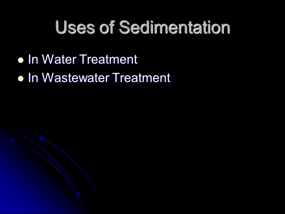 Uses of Sedimentation In Water Treatment In Water Treatment In Wastewater Treatment In Wastewater Treatment