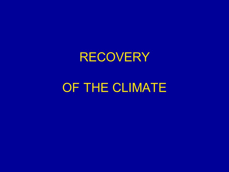 RECOVERY OF THE CLIMATE