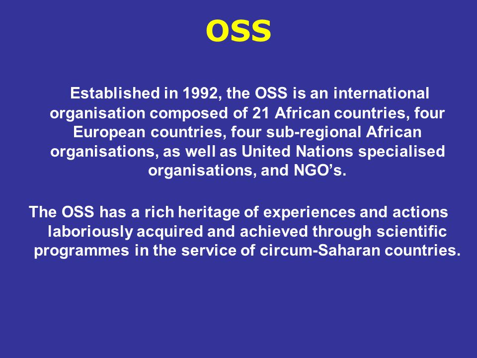 OSS action is focused on two major topics that are both strategic and of priority order for its members : 1 – Environmental monitoring, especially of desertification