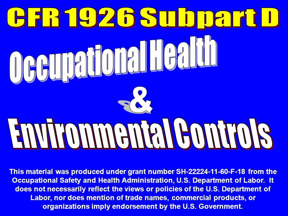 This material was produced under grant number SH-22224-11-60-F-18 from the Occupational Safety and Health Administration, U.S. Department of Labor. It