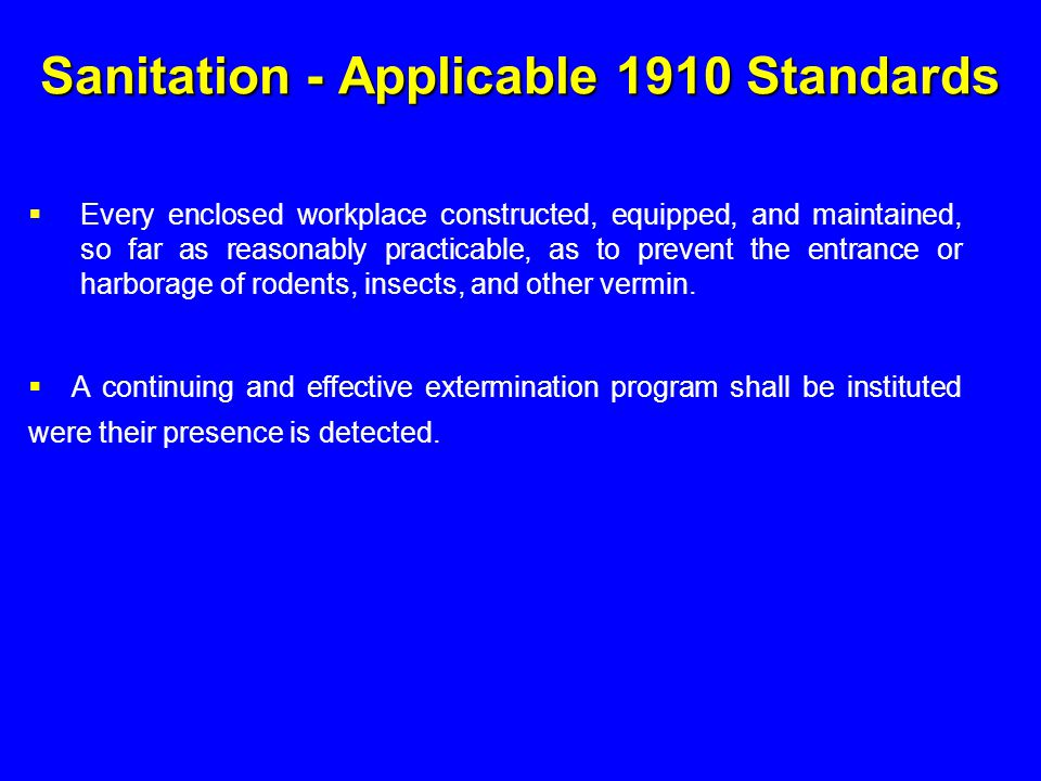 Sanitation - Applicable 1910 Standards  Every enclosed workplace constructed, equipped, and maintained, so far as reasonably practicable, as to preve