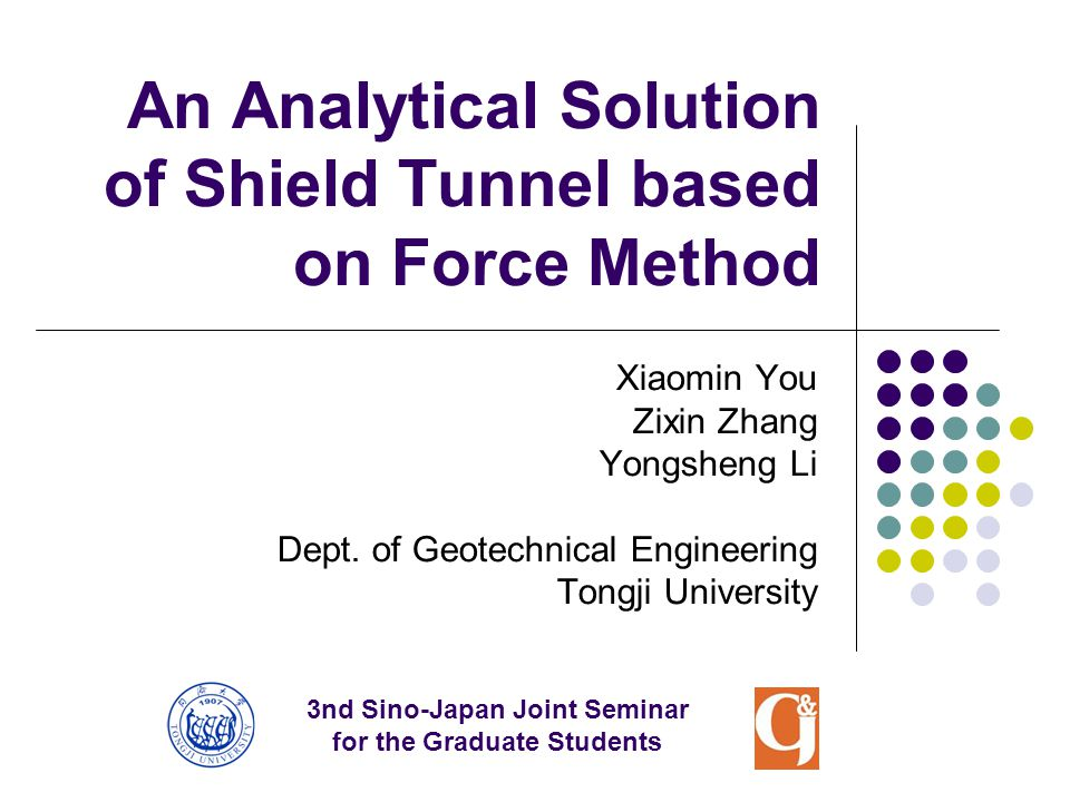 An Analytical Solution of Shield Tunnel based on Force Method Xiaomin You Zixin Zhang Yongsheng Li Dept. of Geotechnical Engineering Tongji University