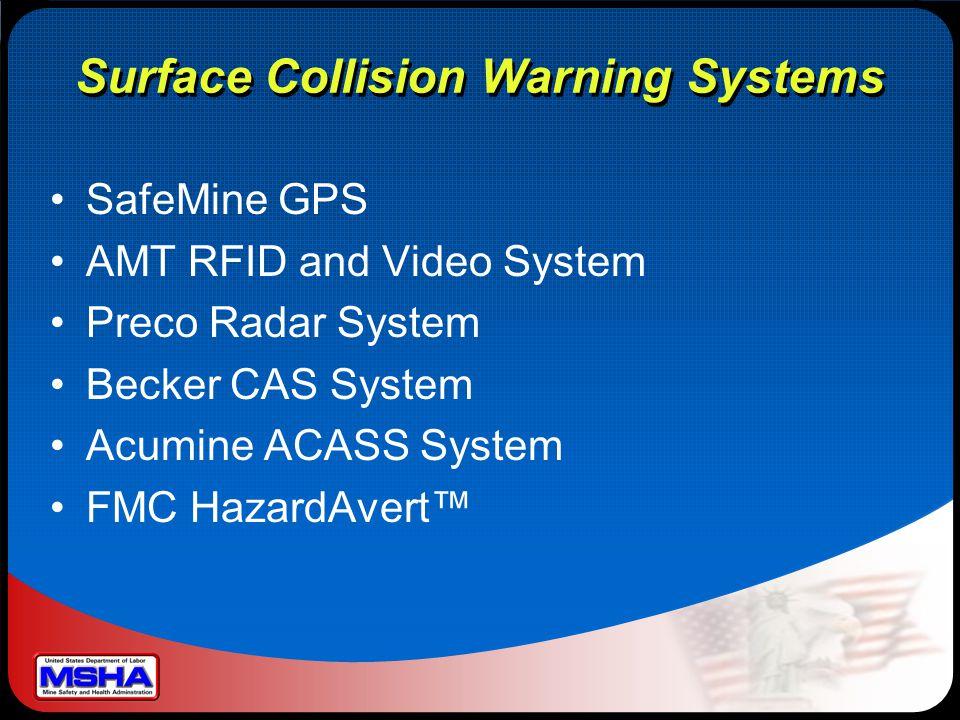 Surface Collision Warning Systems SafeMine GPS AMT RFID and Video System Preco Radar System Becker CAS System Acumine ACASS System FMC HazardAvert™