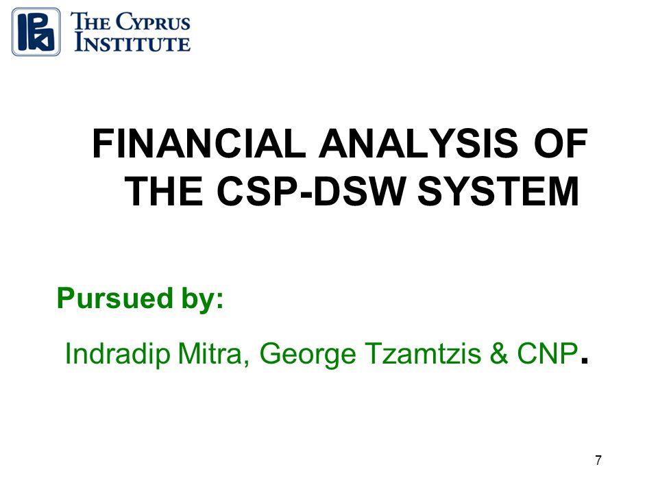 8 A detailed Financial Assessment of the proposed conceptual pilot plant has been modelled The initial hypothesis about the advantageous nature of the co-generation scheme and the promise that RES hold for the future is confirmed A number of improvements in the incentives (principally feed in Tariffs) for the promotion of RES in Cyprus have become obvious.