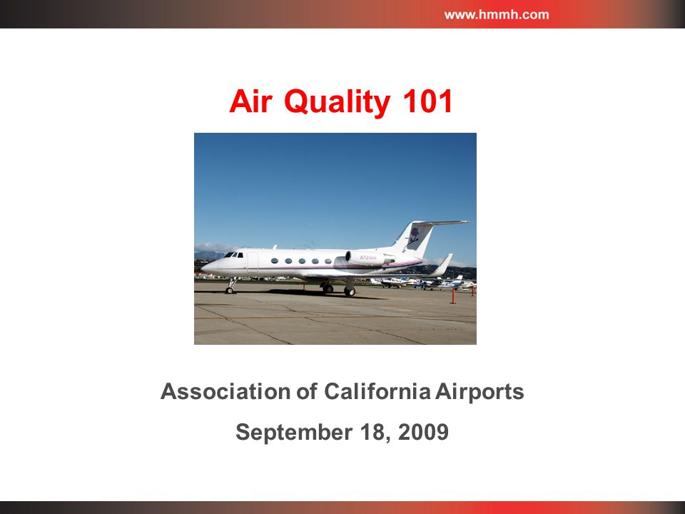 Air Quality 101 Association of California Airports September 18, 2009