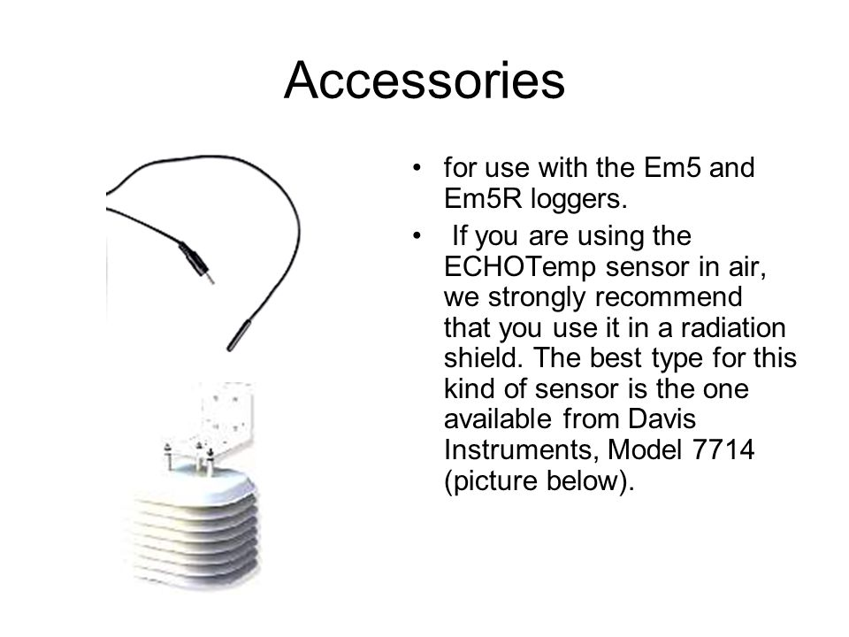 Accessories for use with the Em5 and Em5R loggers.