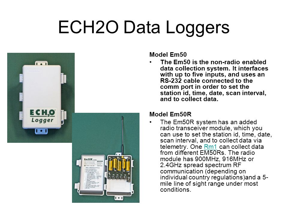 ECH2O Data Loggers Model Em50 The Em50 is the non-radio enabled data collection system.