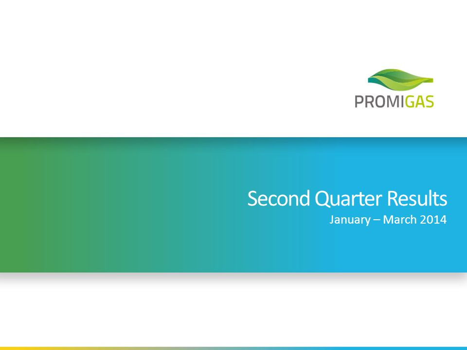 Second Quarter Results January – March 2014
