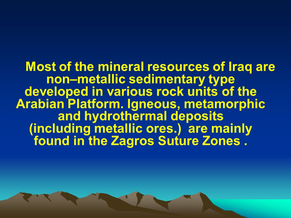 Bauxite: Bauxite: Small – scale karst bauxite deposits of Cretaceous age are found in the Ubaid formation carbonates in the Western Desert.