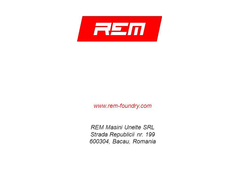 www.rem-foundry.com REM Masini Unelte SRL Strada Republicii nr. 199 600304, Bacau, Romania