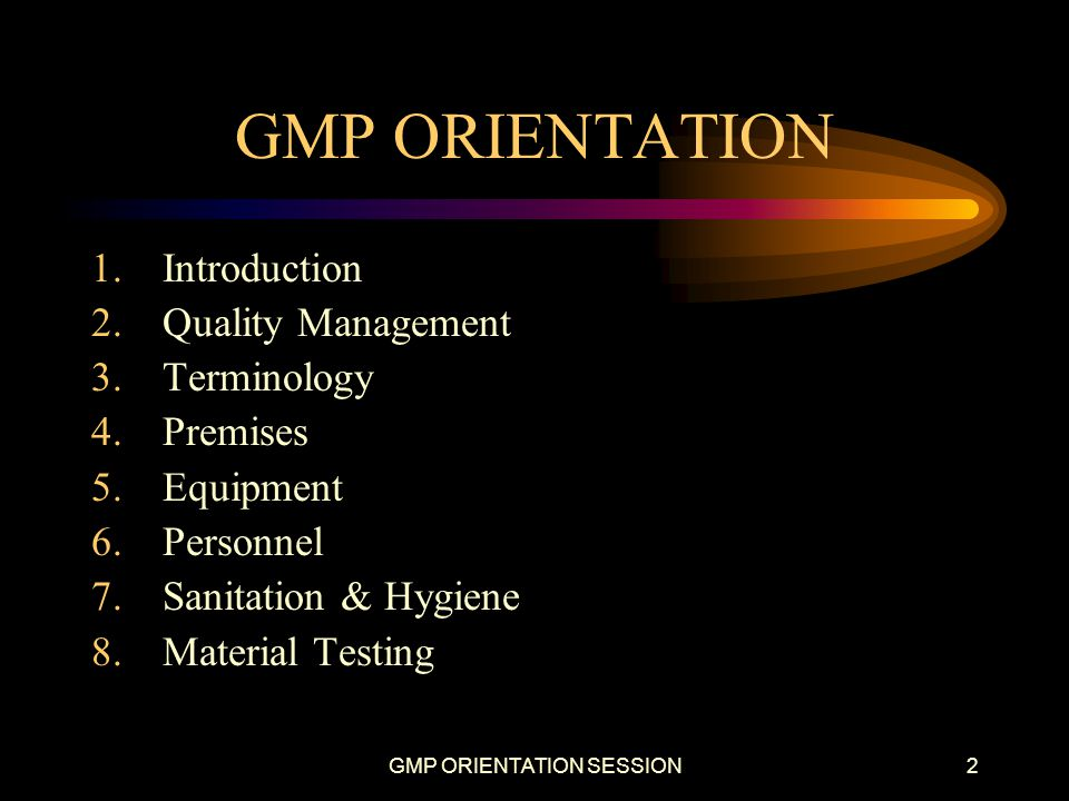 GMP ORIENTATION SESSION3 GMP ORIENTATION 9.