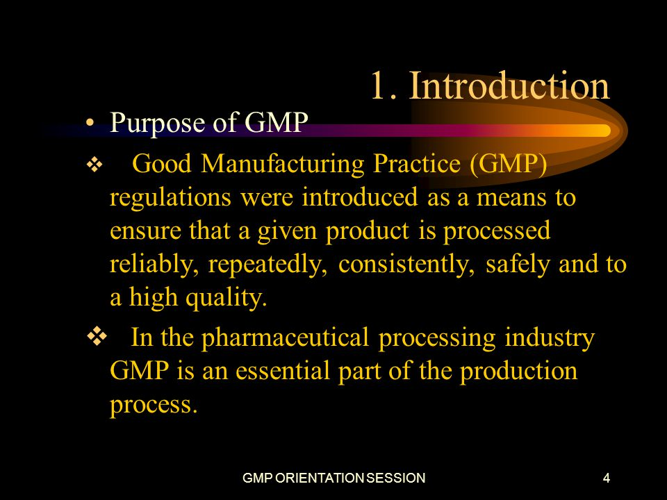 GMP ORIENTATION SESSION5 1.Introduction Why GMP is established.
