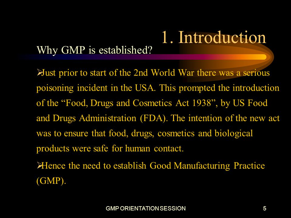 GMP ORIENTATION SESSION6 1.Introduction Where to find GMP Regulations/Guidelines.