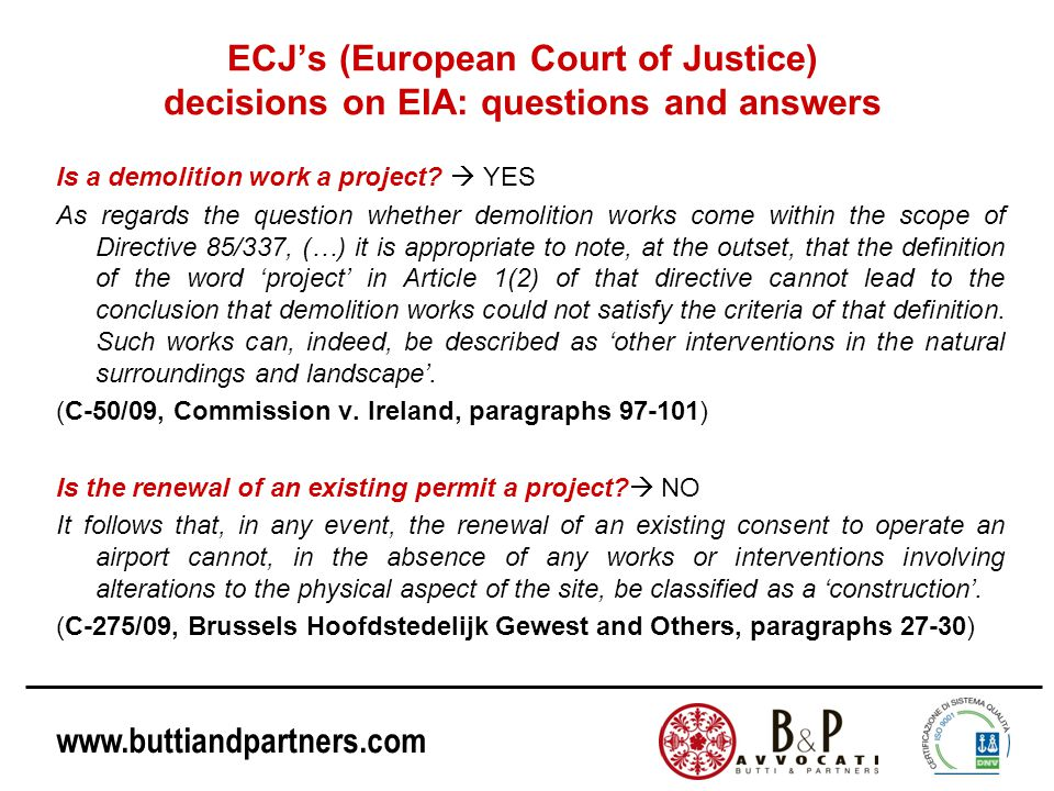 www.buttiandpartners.com ECJ's (European Court of Justice) decisions on EIA: questions and answers Is a demolition work a project.