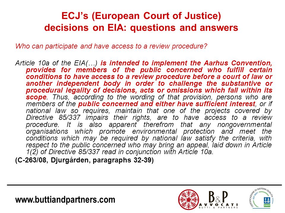 www.buttiandpartners.com ECJ's (European Court of Justice) decisions on EIA: questions and answers Who can participate and have access to a review procedure.